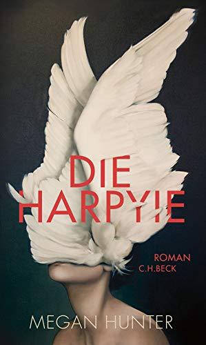 Buchseite und Rezensionen zu 'Die Harpyie: Roman' von Megan Hunter