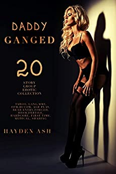 Daddy Ganged: 20 Story Bundle: A Taboo, Hardcore, Gang Collection Review