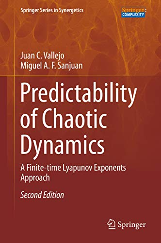 Predictability of Chaotic Dynamics: A Finite-time Lyapunov Exponents Approach (Springer Series in Synergetics) (English Edition)