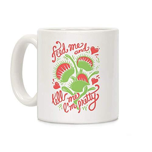 N\A Venusfliegenfalle: Füttere Mich und sag Mir, DASS ich eine hübsche weiße 11-Unzen-Keramik-Kaffeetasse Bin