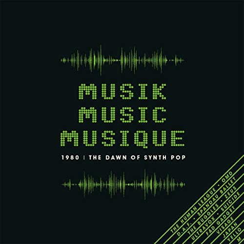 Musik Music Musique-1980: Dawn Of Synth Pop / Various