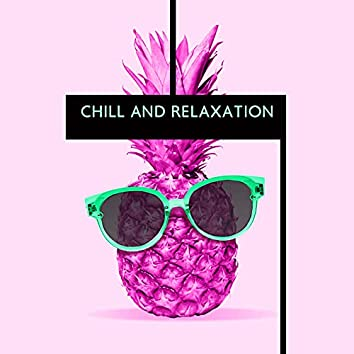 Chill and Relaxation: Electro Chillout Music to Relax and Chill