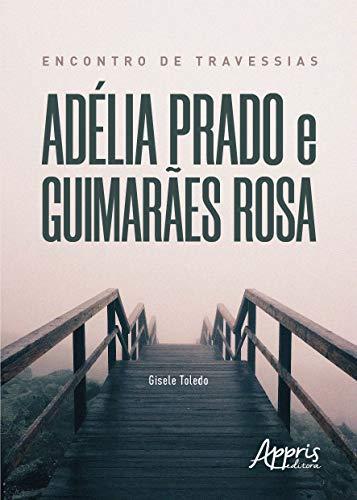 Encontro de Travessias: Adélia Prado e Guimarães Rosa