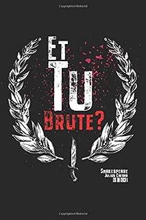 Julius Caesar - Et Tu Brute?: Shakespeare Quote, Julius Caesar - Et Tu Brute | Blank Lined Journal