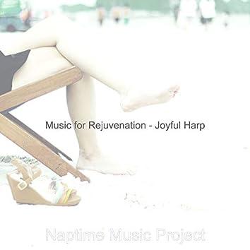 Music for Rejuvenation - Joyful Harp