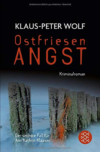 Ostfriesenangst: Kriminalroman (Ann Kathrin Klaasen ermittelt, Band 6)