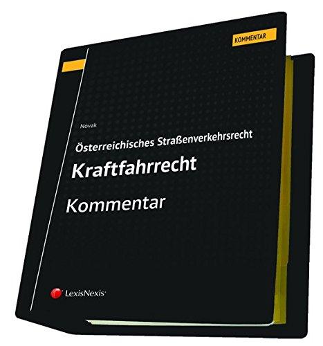 Österreichisches Straßenverkehrsrecht - Kraftfahrrecht (Loseblatt)