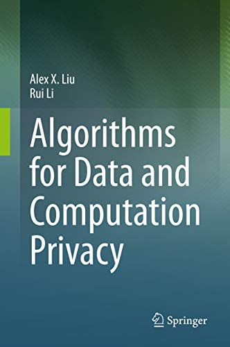 Algorithms for Data and Computation Privacy (English Edition)
