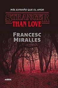 Stranger than love par Francesc Miralles