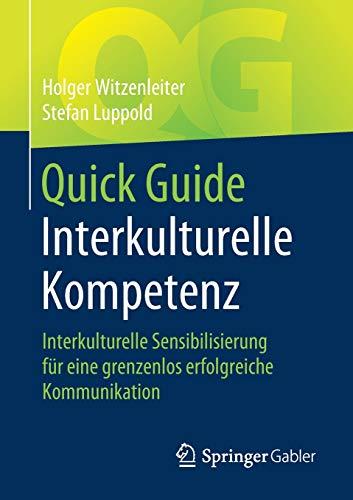 Quick Guide Interkulturelle Kompetenz: Interkulturelle Sensibilisierung für eine grenzenlos erfolgreiche Kommunikation