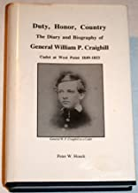 Duty, Honor, Country: The Diary and Biography of General William P. Craighill, Cadet at West Point 1849-1853