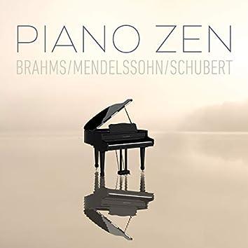 Piano Zen - Brahms, Mendelssohn, Schubert
