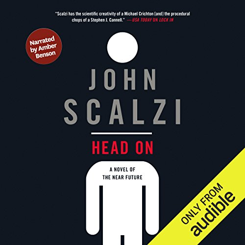 Head On (Narrated by Amber Benson)                   By:                                                                                                                                 John Scalzi                               Narrated by:                                                                                                                                 Amber Benson                      Length: 8 hrs and 52 mins     15 ratings     Overall 4.3