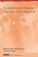 Alleviating Urban Traffic Congestion (CESifo Book Series)