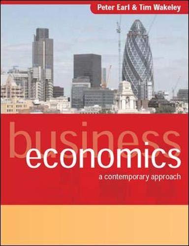 Earl, P: Business Economics: A Contemporary Approach (UK Higher Education Business Economics)