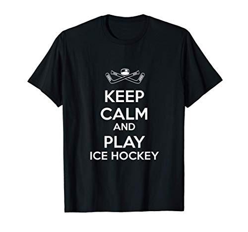 Mantenga la calma y juegue al hockey sobre hielo Camiseta