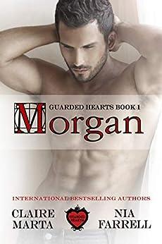 Morgan: Guarded Hearts Book 1 by [Claire Marta, Nia Farrell, Anita Quick]