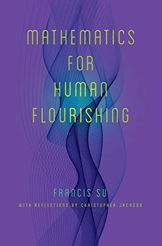 Compare Textbook Prices for Mathematics for Human Flourishing  ISBN 9780300237139 by Su, Francis,Jackson, Christopher