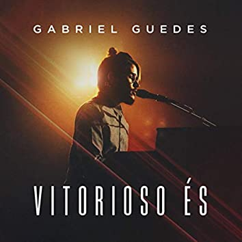 Vitorioso És (Ao Vivo)