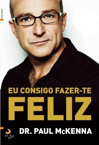 Eu Consigo Fazer-te Feliz (Portuguese Edition)