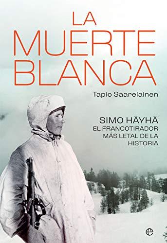 LA MUERTE BLANCA: Simo Häyhä, el francotirador más letal de la historia (Historia del siglo XX)