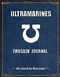 Ultramarines Crusade Journal We march for Macragge!: Warhammer 40K Battle Record Keeper