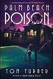Palm Beach Poison: 2 (Charlie Crawford Palm Beach Mysteries)