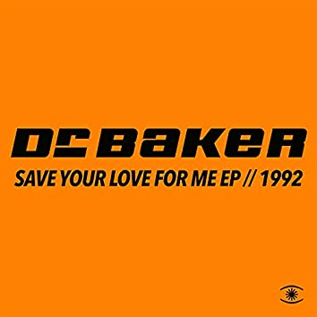 Save Your Love for Me (Remixes)