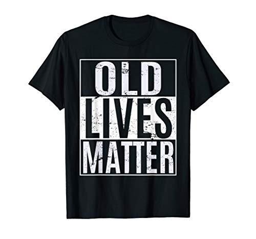 Old Lives Matter T-Shirt - 5 Colors