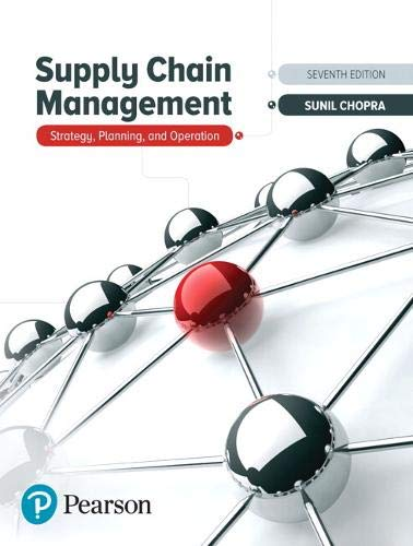 Compare Textbook Prices for Supply Chain Management: Strategy, Planning, and Operation What's New in Operations Management 7 Edition ISBN 9780134731889 by Chopra, Sunil