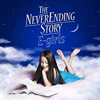 THE NEVER ENDING STORY(+DVD) by E-GIRLS (2013-02-20)