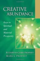 Creative Abundance (Pocket Guide to Practical Spirituality) by Elizabeth Clare Prophet Mark L. Prophet(1997-12-31)