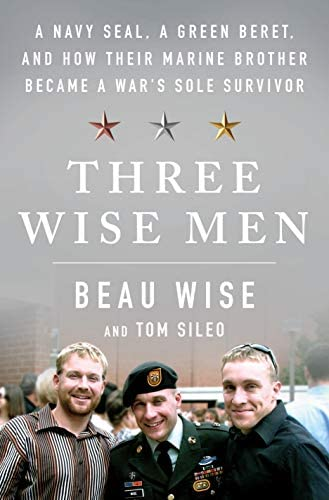 Three Wise Men A Navy SEAL a Green Beret and How Their Marine Brother Became a War s Sole Survivor product image