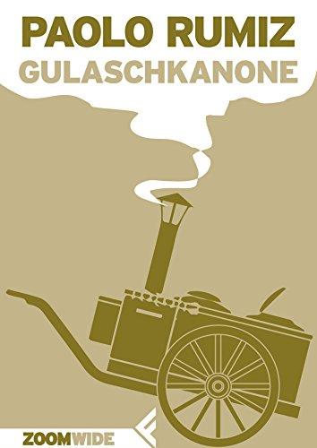Gulaschkanone (La Prima Guerra Mondiale raccontata da Paolo Rumiz Vol. 2) (Italian Edition)
