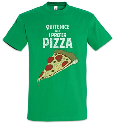 Urban Backwoods Quite Nice But I Prefer Pizza Camiseta De Hombre T-Shirt Verde Talla 2XL