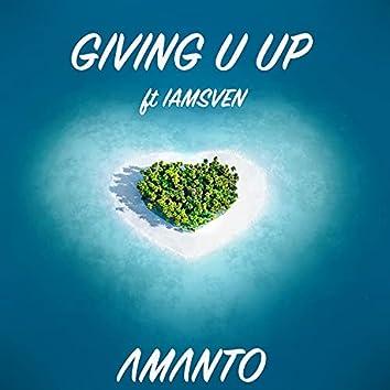 Giving U Up (feat. Iamsven)