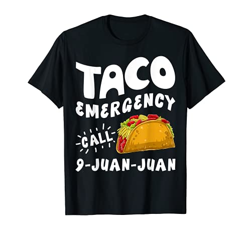 Taco Emergency Call 9 Juan Juan Funny Cinco de Mayo Men T-Shirt