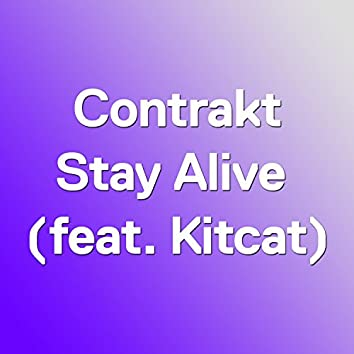 Stay Alive (feat. Kitcat)