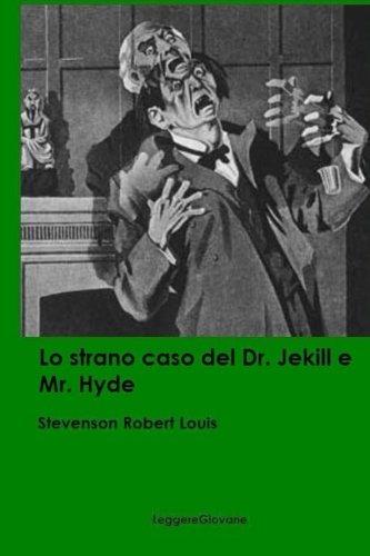 Lo strano caso del Dr. Jekill e Mr. Hyde (Italian Edition)