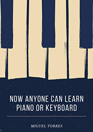 Now Anyone Can Learn Piano or Keyboard (English Edition)