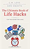 The Ultimate Book of Life Hacks: Top Tips for Better Living (Ann Omasta non-fiction)