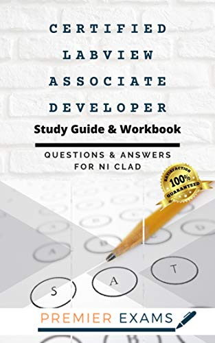 Certified Labview Associate Developer Study Guide & Workbook: Questions and Answers...