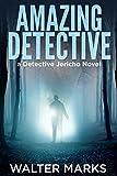 Amazing Detective (The Detective Jericho Series Book 5)