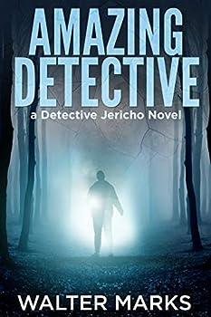 Amazing Detective  The Detective Jericho Series Book 5