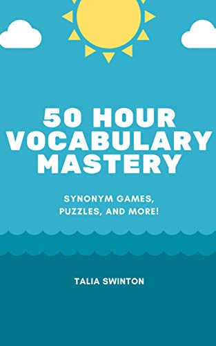 50 Hour Vocabulary Mastery: Synonym Games, Puzzles, and More! (Master English Vocabulary Book 1) (English Edition)