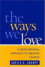 The Ways We Love: A Developmental Approach to Treating Couples (The Guilford Family Therapy Series)