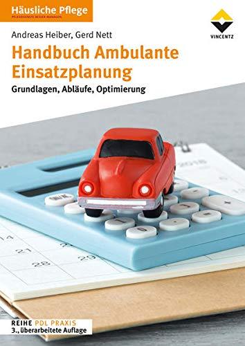Handbuch Ambulante Einsatzplanung: Grundlagen, Abläufe, Optimierung, 3. überarb. Aufl.
