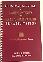 Clinical Manual for Laryngectomy and Head/Neck Cancer Rehabilitation (Clinical Competence Series) by Janina K. Casper (1993-01-31)