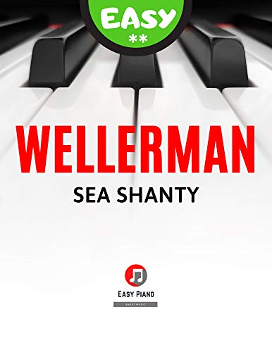 Wellerman | Sea Shanty I Soon May the Wellerman Come : Easy Piano Solo Sheet Music for Kids and all Beginners I Teach Yourself How to Play Popular Song I Video Tutorial I BIG Notes (English Edition)