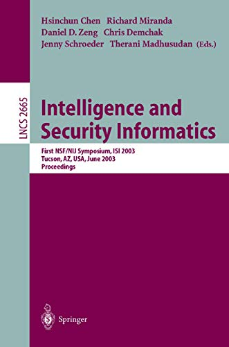 Intelligence and Security Informatics: First NSF/NIJ Symposium, ISI 2003, Tucson, AZ, USA, June 2-3, 2003, Proceedings (Lecture Notes in Computer Science (2665), Band 2665)